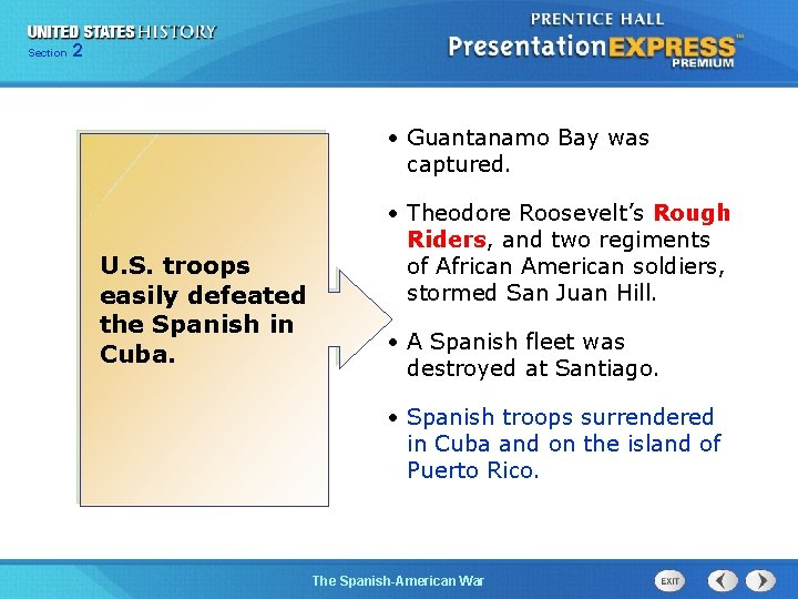 Section 2 • Guantanamo Bay was captured. U. S. troops easily defeated the Spanish