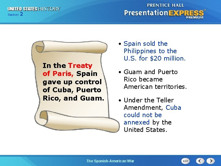 Section 2 In the Treaty of Paris, Spain gave up control of Cuba, Puerto