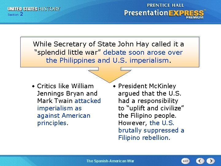 """Section 2 While Secretary of State John Hay called it a """"splendid little war"""""""