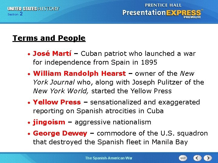 Section 2 Terms and People • José Martí – Cuban patriot who launched a