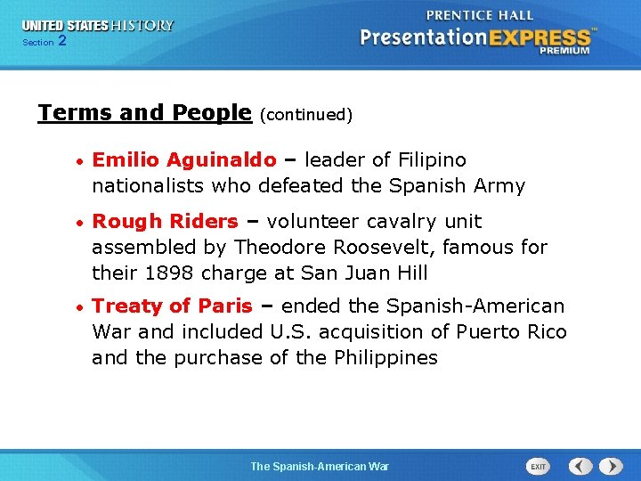 Section 2 Terms and People (continued) • Emilio Aguinaldo – leader of Filipino nationalists