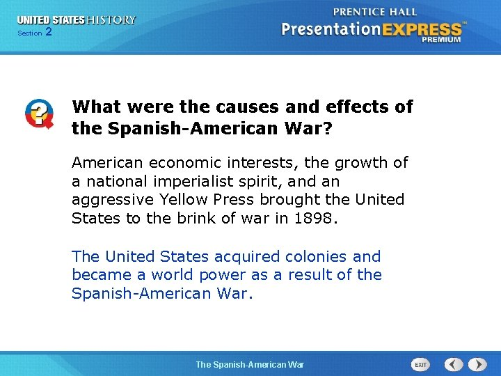 Section 2 What were the causes and effects of the Spanish-American War? American economic