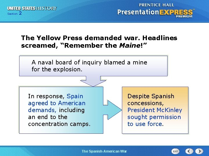 """Section 2 The Yellow Press demanded war. Headlines screamed, """"Remember the Maine!"""" A naval"""