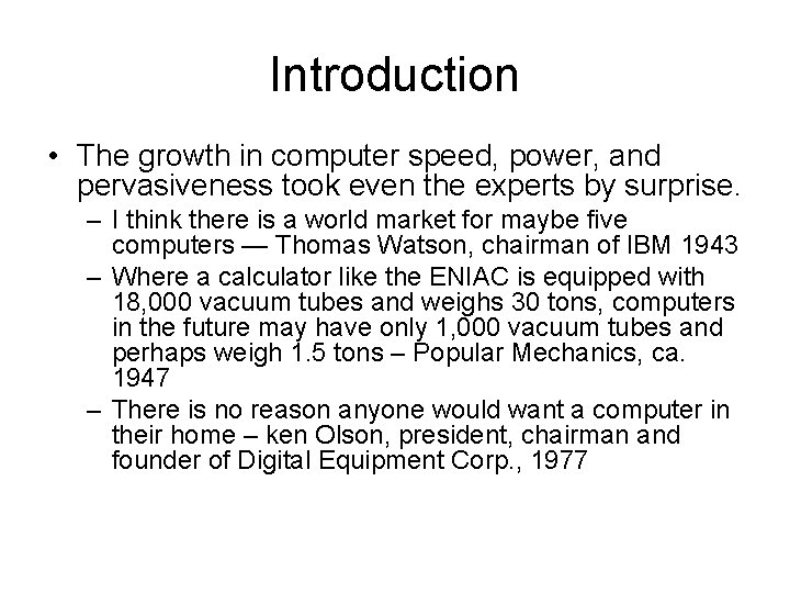 Introduction • The growth in computer speed, power, and pervasiveness took even the experts