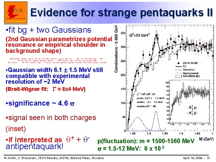 Evidence for strange pentaquarks II • fit bg + two Gaussians (2 nd Gaussian