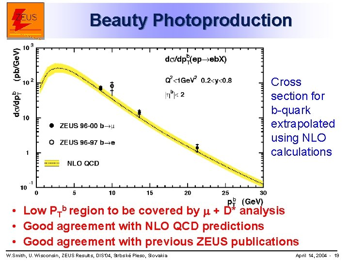 Beauty Photoproduction Cross section for b-quark extrapolated using NLO calculations • Low PTb region