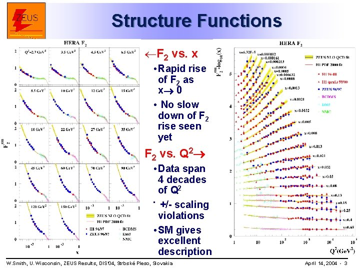 Structure Functions ¬F 2 vs. x • Rapid rise of F 2 as x