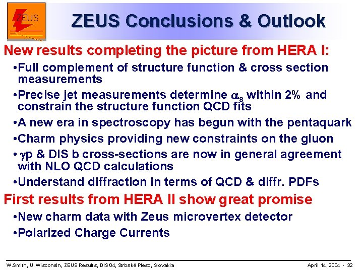 ZEUS Conclusions & Outlook New results completing the picture from HERA I: • Full