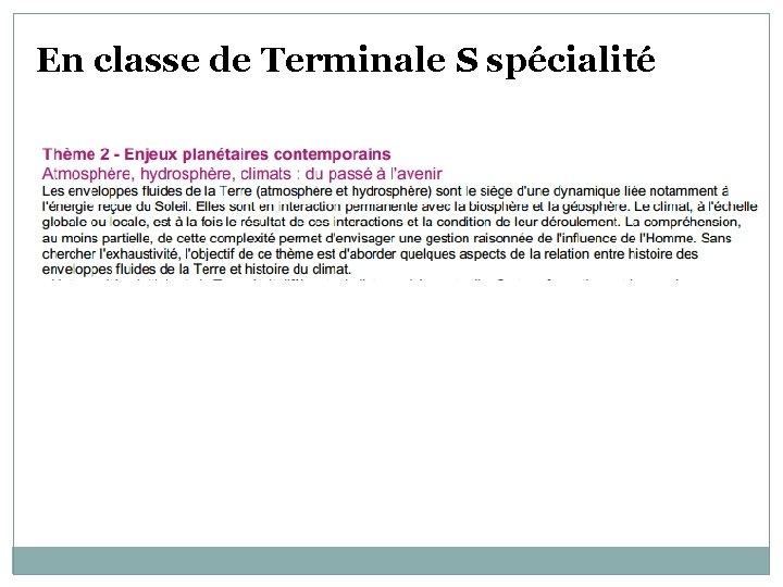 En classe de Terminale S spécialité