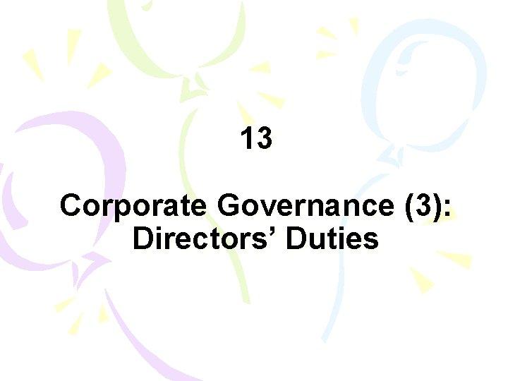 13 Corporate Governance (3): Directors' Duties