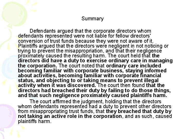 Summary Defendants argued that the corporate directors whom defendants represented were not liable for