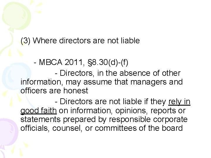 (3) Where directors are not liable - MBCA 2011, § 8. 30(d)-(f) - Directors,
