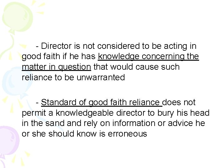 - Director is not considered to be acting in good faith if he has