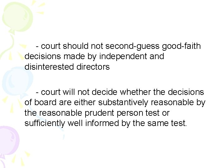 - court should not second-guess good-faith decisions made by independent and disinterested directors -