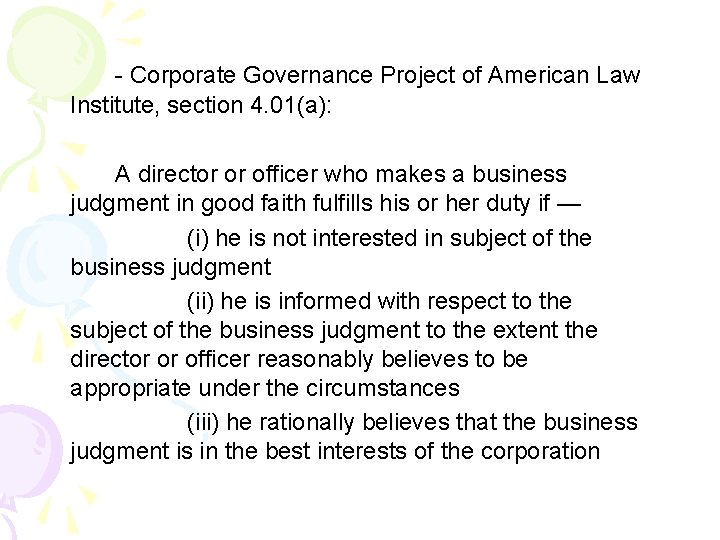 - Corporate Governance Project of American Law Institute, section 4. 01(a): A director or