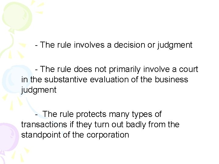- The rule involves a decision or judgment - The rule does not primarily