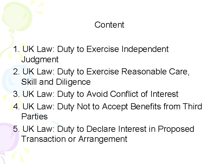Content 1. UK Law: Duty to Exercise Independent Judgment 2. UK Law: Duty to