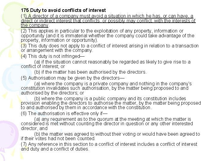 175 Duty to avoid conflicts of interest (1) A director of a company must