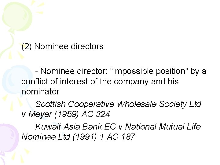 """(2) Nominee directors - Nominee director: """"impossible position"""" by a conflict of interest of"""