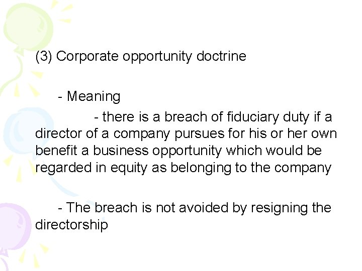 (3) Corporate opportunity doctrine - Meaning - there is a breach of fiduciary duty