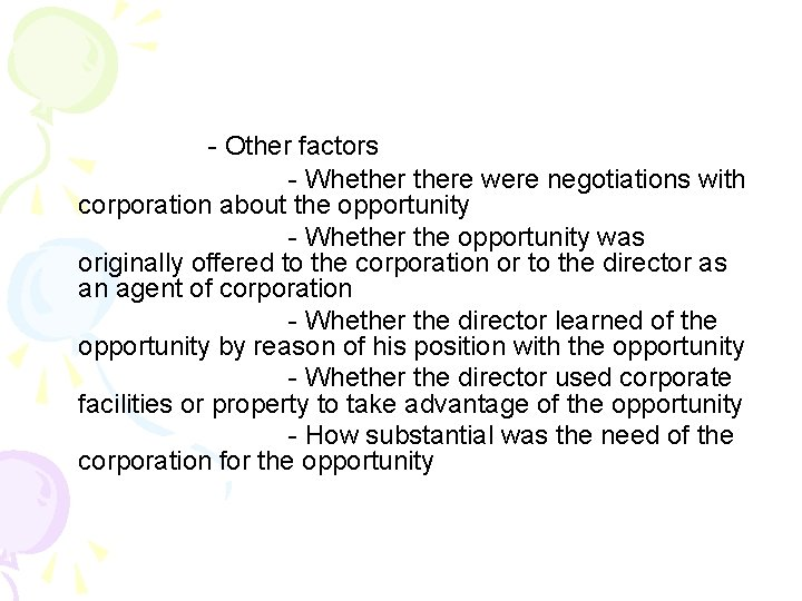 - Other factors - Whethere were negotiations with corporation about the opportunity - Whether