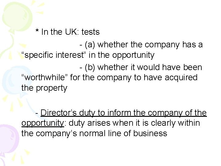 """* In the UK: tests - (a) whether the company has a """"specific interest"""""""
