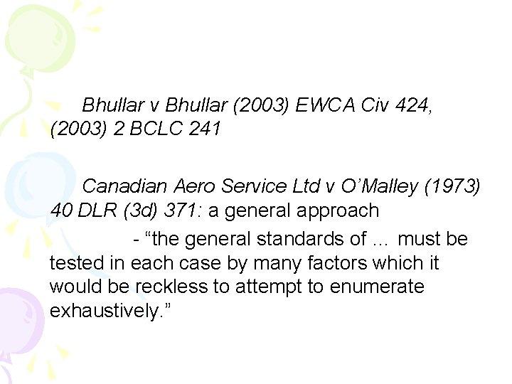 Bhullar v Bhullar (2003) EWCA Civ 424, (2003) 2 BCLC 241 Canadian Aero Service