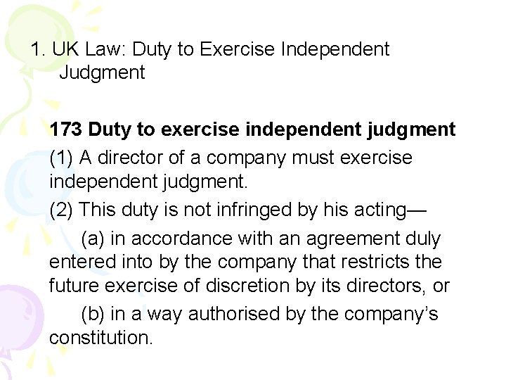 1. UK Law: Duty to Exercise Independent Judgment 173 Duty to exercise independent judgment