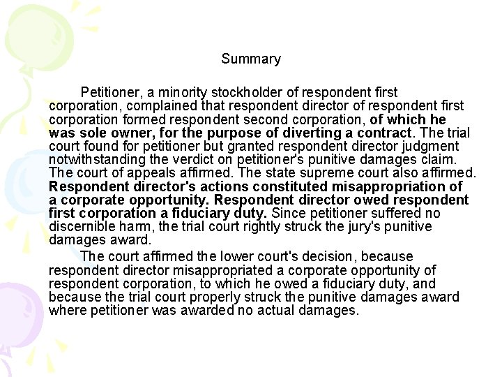 Summary Petitioner, a minority stockholder of respondent first corporation, complained that respondent director of
