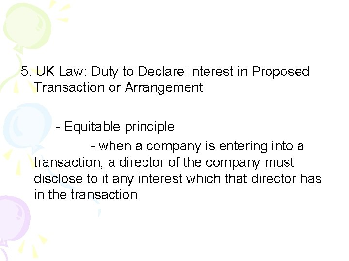 5. UK Law: Duty to Declare Interest in Proposed Transaction or Arrangement - Equitable