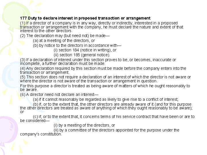 177 Duty to declare interest in proposed transaction or arrangement (1) If a director