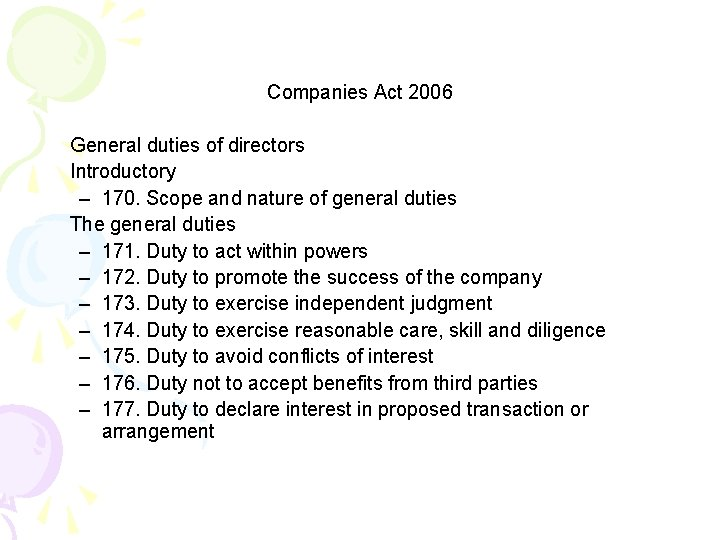 Companies Act 2006 General duties of directors Introductory – 170. Scope and nature of