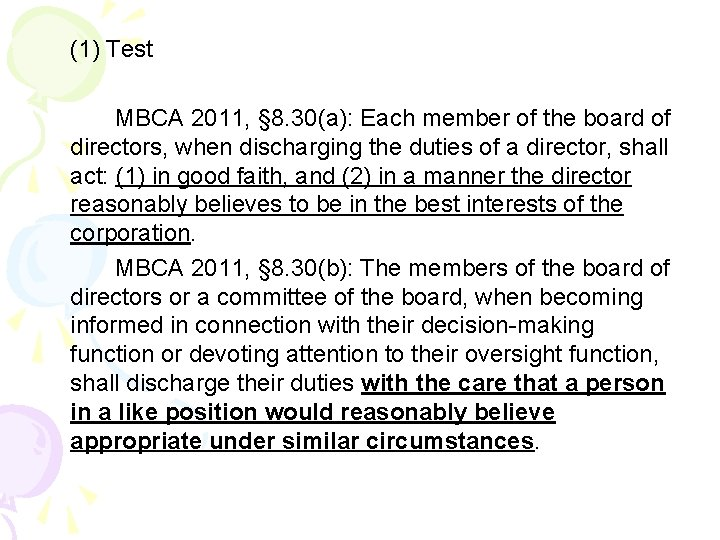 (1) Test MBCA 2011, § 8. 30(a): Each member of the board of directors,