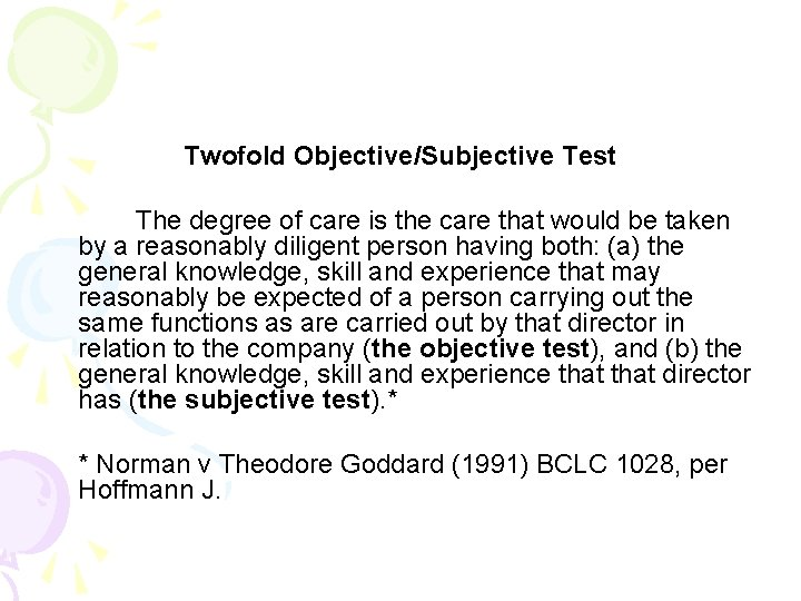 Twofold Objective/Subjective Test The degree of care is the care that would be taken