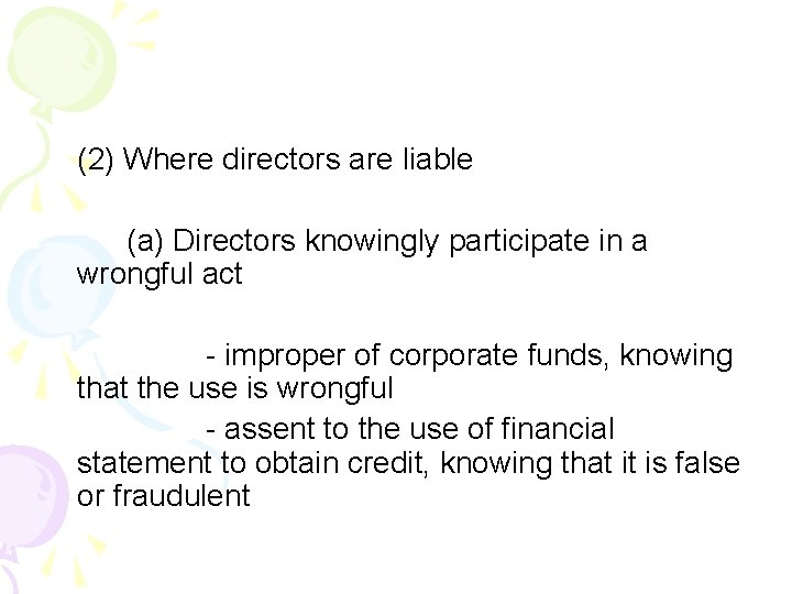(2) Where directors are liable (a) Directors knowingly participate in a wrongful act -