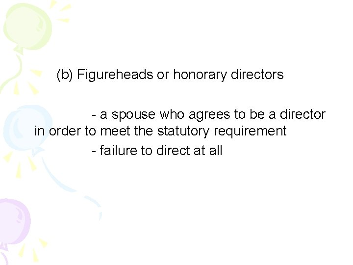 (b) Figureheads or honorary directors - a spouse who agrees to be a director