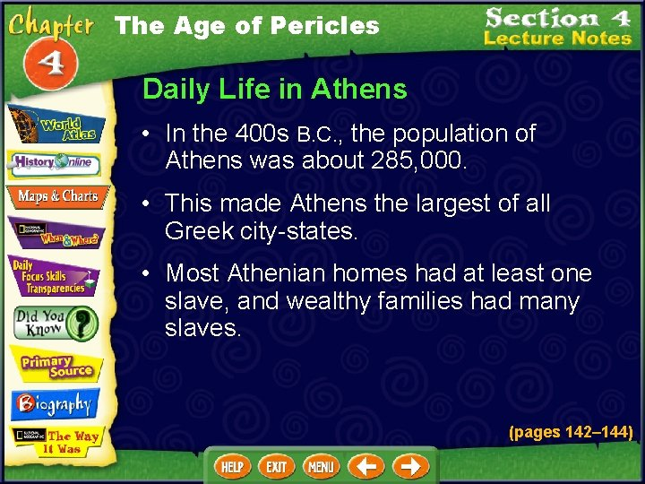 The Age of Pericles Daily Life in Athens • In the 400 s B.
