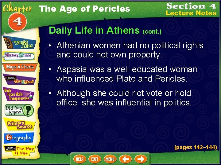 The Age of Pericles Daily Life in Athens (cont. ) • Athenian women had