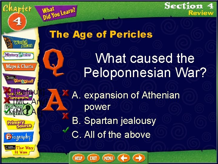 The Age of Pericles What caused the Peloponnesian War? [Default] [MC Any] [MC All]