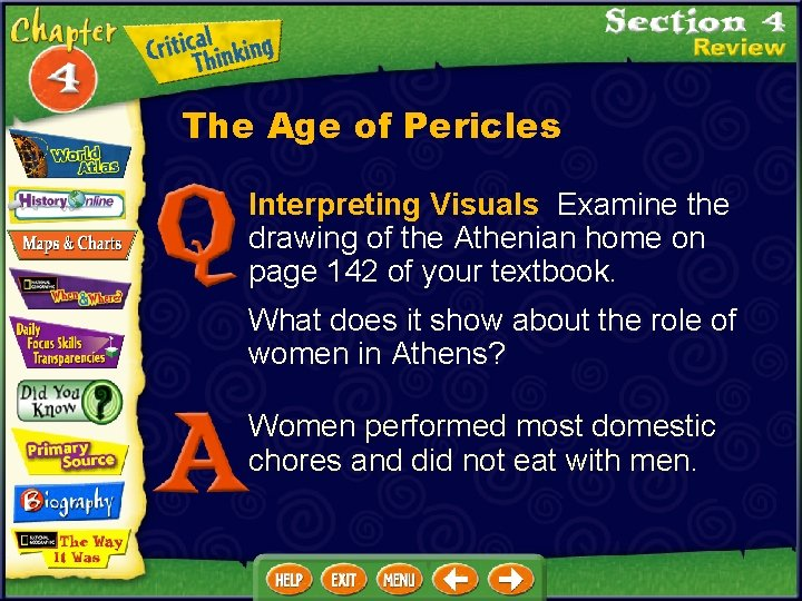 The Age of Pericles Interpreting Visuals Examine the drawing of the Athenian home on