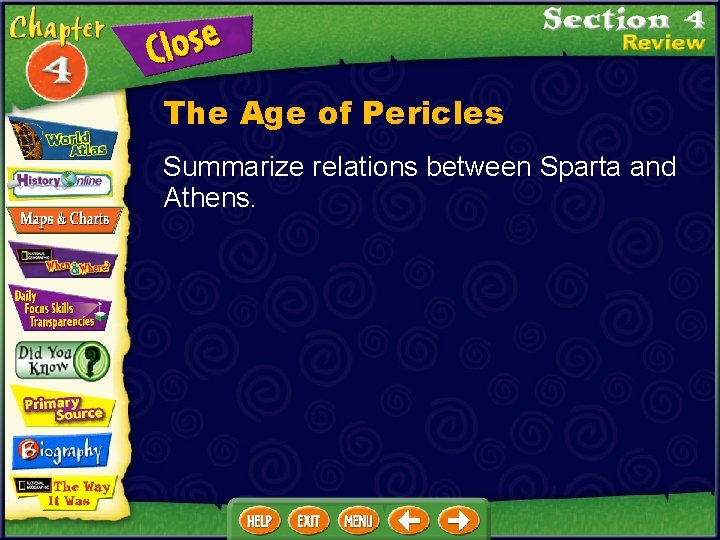 The Age of Pericles Summarize relations between Sparta and Athens.