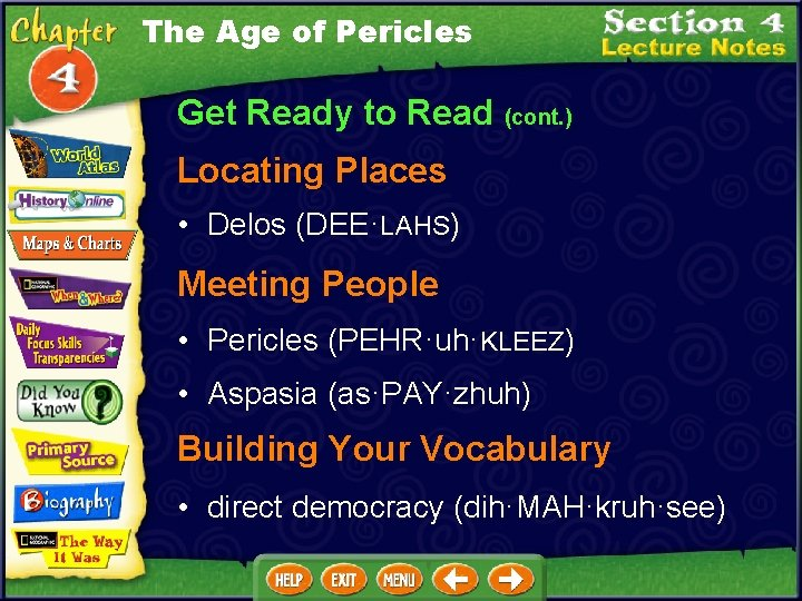 The Age of Pericles Get Ready to Read (cont. ) Locating Places • Delos