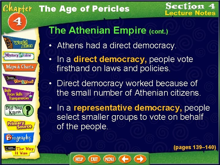 The Age of Pericles The Athenian Empire (cont. ) • Athens had a direct