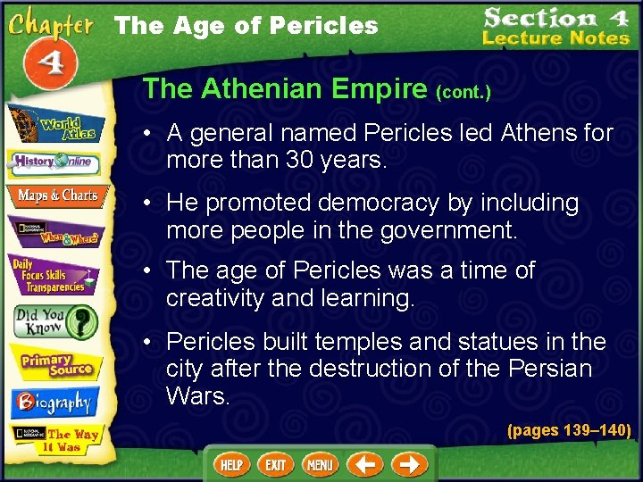 The Age of Pericles The Athenian Empire (cont. ) • A general named Pericles