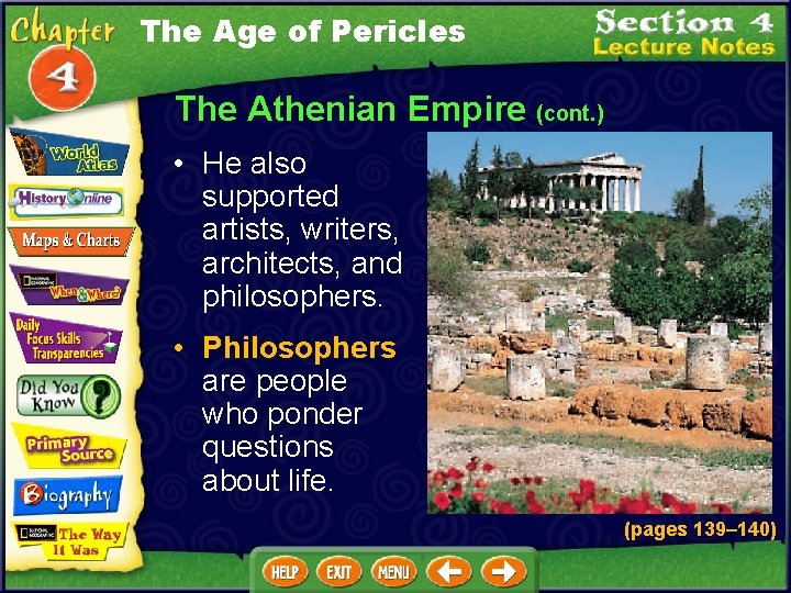 The Age of Pericles The Athenian Empire (cont. ) • He also supported artists,