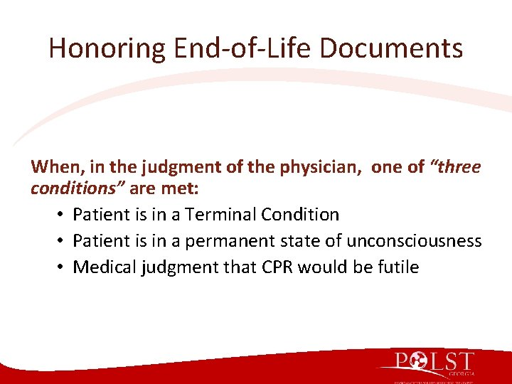 """Honoring End-of-Life Documents When, in the judgment of the physician, one of """"three conditions"""""""