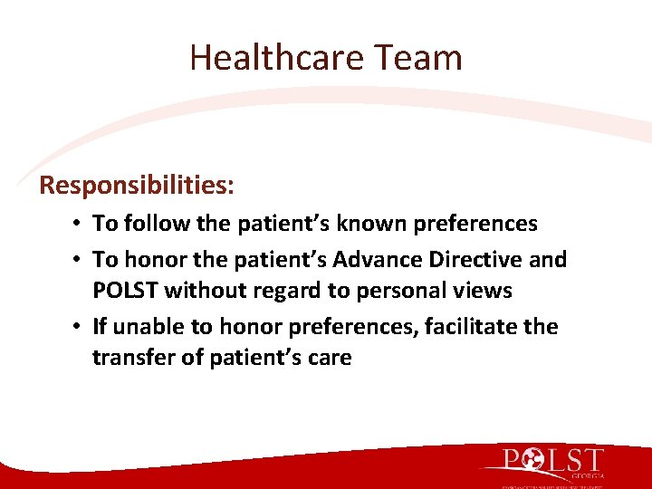 Healthcare Team Responsibilities: • To follow the patient's known preferences • To honor the
