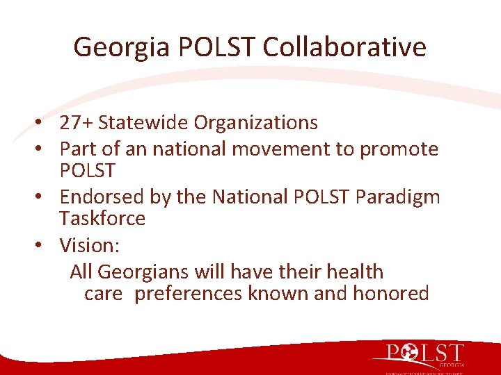 Georgia POLST Collaborative • 27+ Statewide Organizations • Part of an national movement to