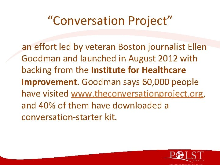 """""""Conversation Project"""" an effort led by veteran Boston journalist Ellen Goodman and launched in"""