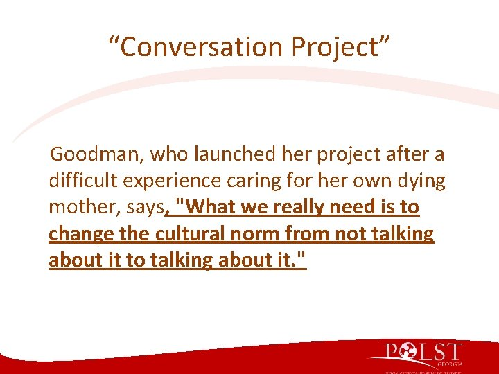 """""""Conversation Project"""" Goodman, who launched her project after a difficult experience caring for her"""